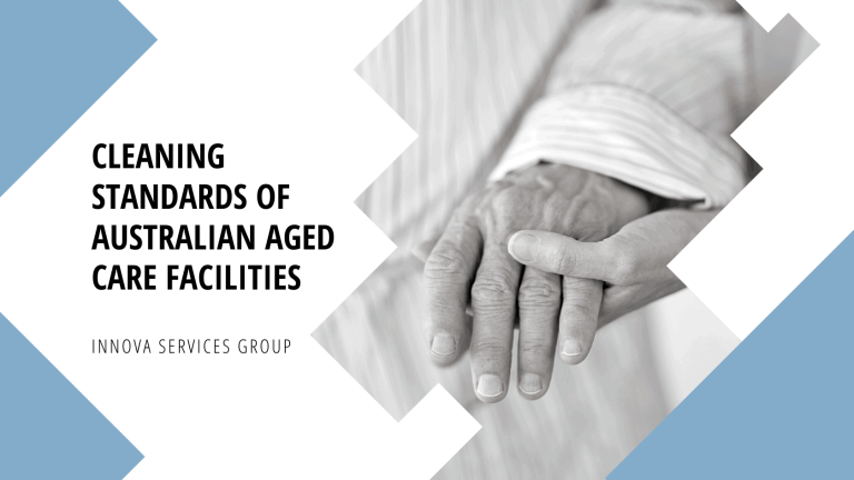 Innova Service Cleaning Standards of Australian Aged Care Facilities